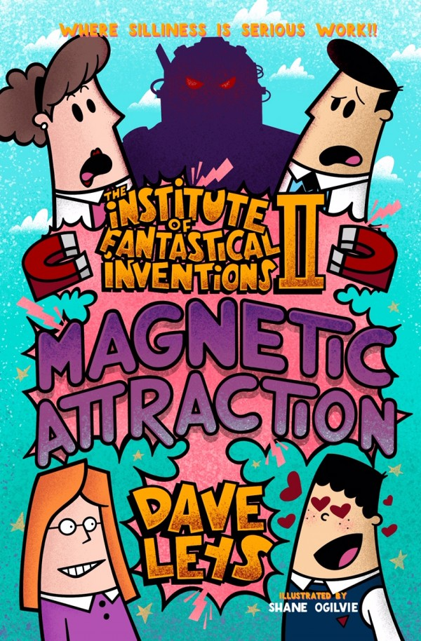 The Institute of Fantastical Inventions II: Magnetic Attraction Australian Kids Books
